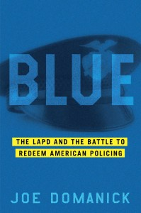 Book: BLUE The LAPD and the Battle to Redeem American Policing